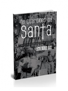 Os Guardiões da Santa - vol.1