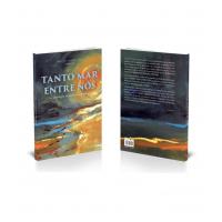 Tanto mar entre nós - antologia de poemas e contos